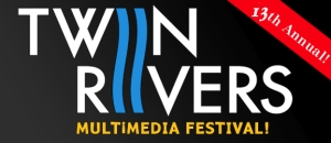 twin rivers multimedia festival